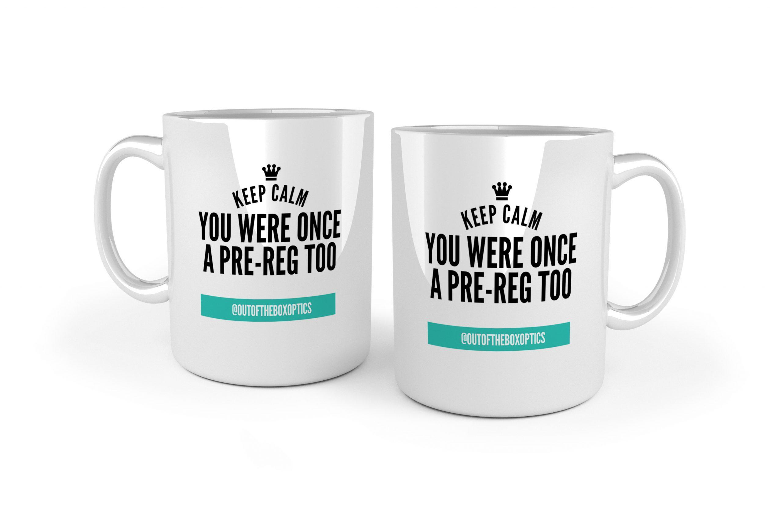 Keep Calm you were once a Pre-Reg too white ceramic optometry mug