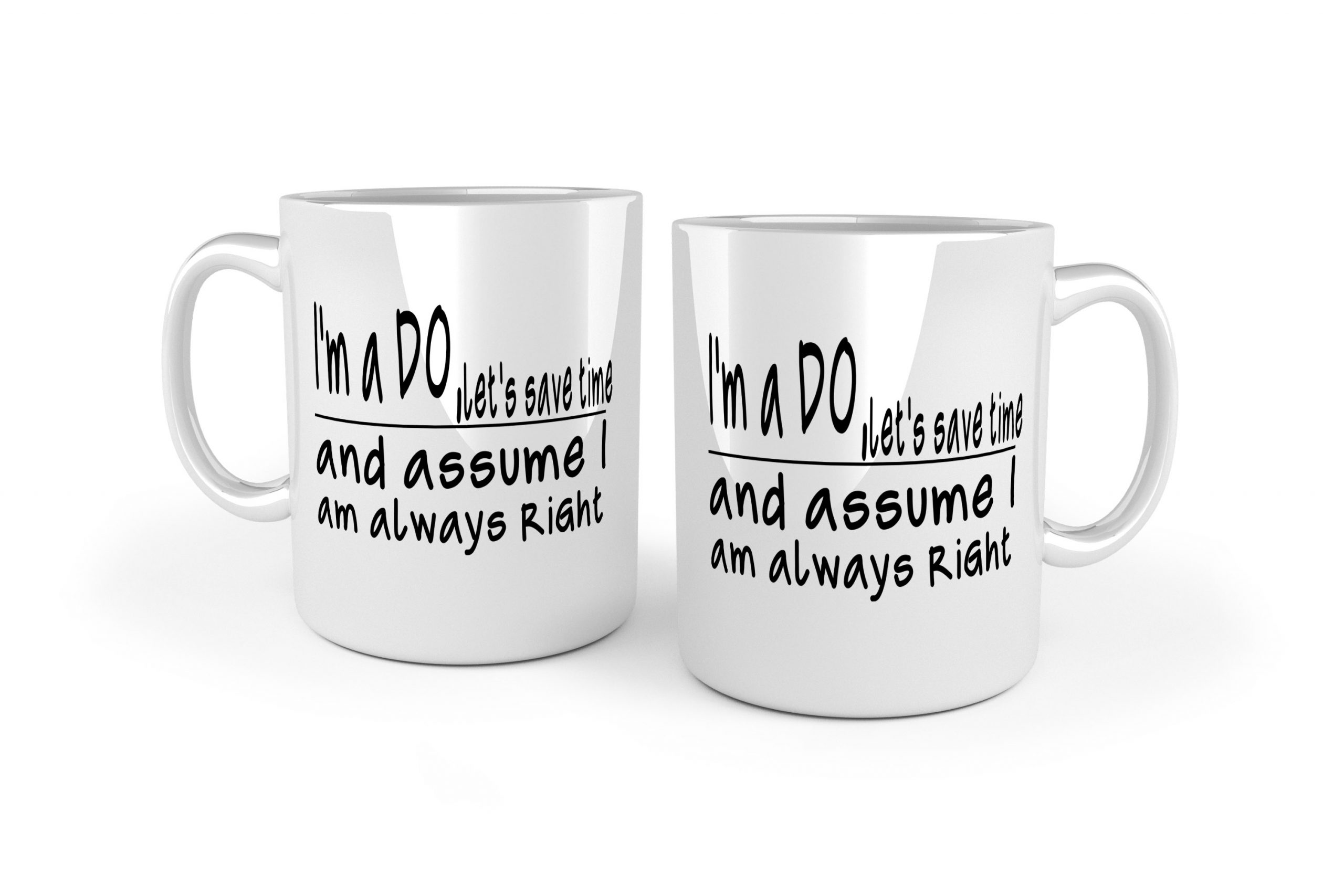 I'm a DO let's save time and assume I am always right white ceramic optometry mug