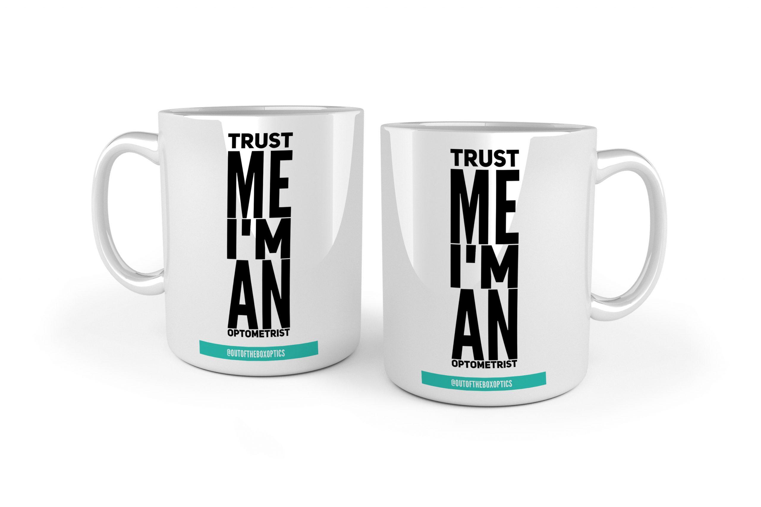 Trust Me I'm An Optom – Ceramic Mug