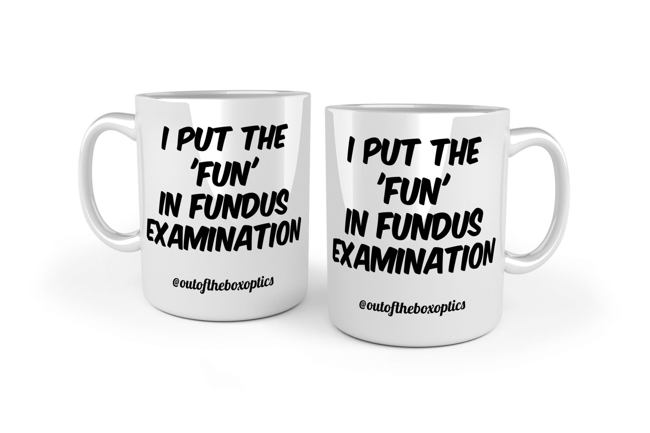 'Fun' In Fundus Examination – Ceramic Mug MK1